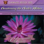 MD-100 Awakening the Healer Within (Dr. Miller Classic)